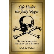 Life Under the Jolly Roger by Gabriel Kuhn