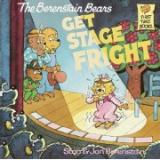 The Berenstain Bears Get Stage Fright by Stan Berenstain