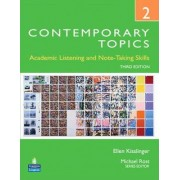 Contemporary Topics 2: Academic Listening and Note-taking Skills (student Book and Classroom Audio CDs) by Ellen Kisslinger
