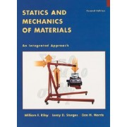Statics and Mechanics of Materials by William F. Riley