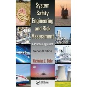 System Safety Engineering And Risk Assessment by Nicholas J. Bahr
