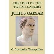 The Lives of the Twelve Caesars -Julius Caesar- by G Suetonius Tranquillus