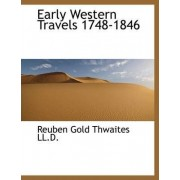 Early Western Travels 1748-1846 by Reuben Gold Thwaites