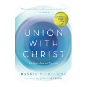 Union with Christ: The Transformational Power of the Gospel