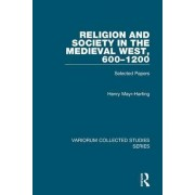 Religion and Society in the Medieval West: 600-1200 by Henry Mayr-Harting