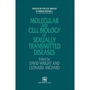 Molecular and Cell Biology of Sexually Transmitted Diseases by David Wright