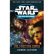 Star Wars: The New Jedi Order - The Unifying Force by James Luceno