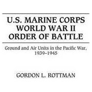 U.S.Marine Corps World War II Order of Battle by Gordon L. Rottman