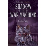 The Secret Order #3: Shadow of the War Machine by Kristin Bailey