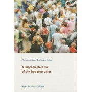 A Fundamental Law of the European Union by The Spinelli Group