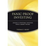 Panic-Proof Investing by Thomas F. Basso