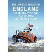 The Lifeboat Service in England: The North West and the Isle of Man