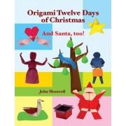 Origami Twelve Days of Christmas by John Montroll