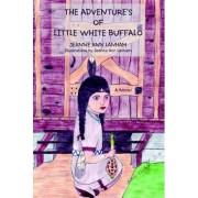 The Adventure's of Little White Buffalo by Jeanne Ann Lanham