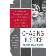 Chasing Justice by Kerry Max Cook