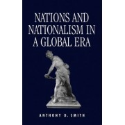 Nations and Nationalism in a Global Era by Professor Anthony D. Smith