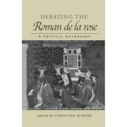 Debating the Roman de la Rose by Christine McWebb