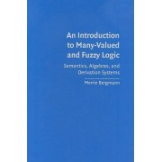 An Introduction to Many-valued and Fuzzy Logic by Merrie Bergmann