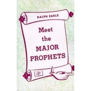 Meet the Major Prophets by Ralph Earle