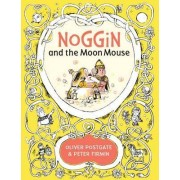 Noggin and the Moon Mouse by Oliver Postgate
