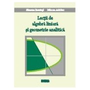 Lectii de algebra liniara si geometrie analitica.