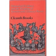 Historical Evidence and the Reading of Seventeenth-Century Poetry by Cleanth Brooks