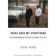 There Goes My Everything by Jason Sokol
