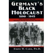 Germany's Black Holocaust by Firpo Carr