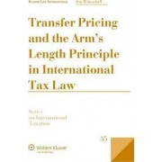Transfer Pricing and the Arm's Length Principle in International Tax Law by Jens Wittendorff