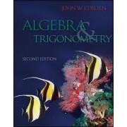 Algebra and Trigonometry by John W. Coburn
