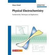 Physical Electrochemistry by Eliezer Gileadi