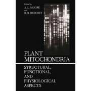 Plant Mitochondria by A.L. Moore