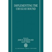 Implementing the Uruguay Round by John H. Jackson