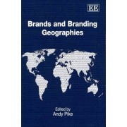 Brands and Branding Geographies by Andy Pike
