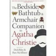 The New Bedside, Bathtub & Armchair Companion to Agatha Christie by Dick Riley