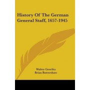 History of the German General Staff, 1657-1945 by Walter Goerlitz