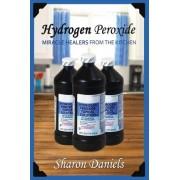 Hydrogen Peroxide by Sharon Daniels