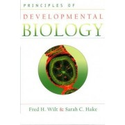 Principles of Developmental Biology by Sarah C. Hake