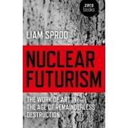 Nuclear Futurism by Liam Sprod