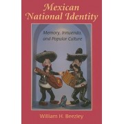 Mexican National Identity by William H. Beezley
