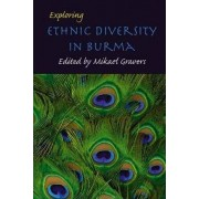 Exploring Ethnic Diversity in Burma by Mikael Gravers