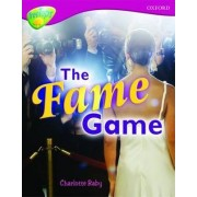Oxford Reading Tree: Level 10A Treetops More Non-Fiction: the Fame Game by Charlotte Raby