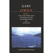 Owen Plays: Crazy Gary's Mobile Disco; The Shadow of a Boy; The Drowned World; Cancer Time; Fags v. 1 by Gary Owen