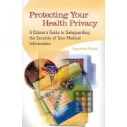 Protecting Your Health Privacy by Jacqueline Klosek