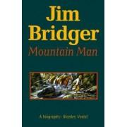 Jim Bridger, Mountain Man,: A Biography