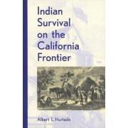 Indian Survival on the California Frontier by Albert L. Hurtado