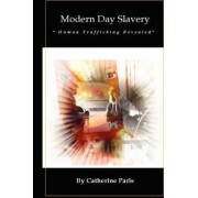 Modern Day Slavery by Catherine Paris