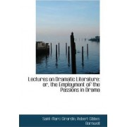 Lectures on Dramatic Literature by Robert Gibbes Barnwell Saint- Girardin