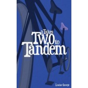It Takes Two to Tandem by Louise R George