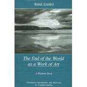 The End of the World as a Work of Art by Rafael Argullol